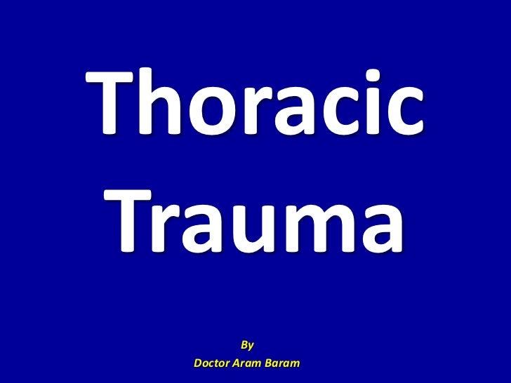 ThoracicTrauma          By  Doctor Aram Baram