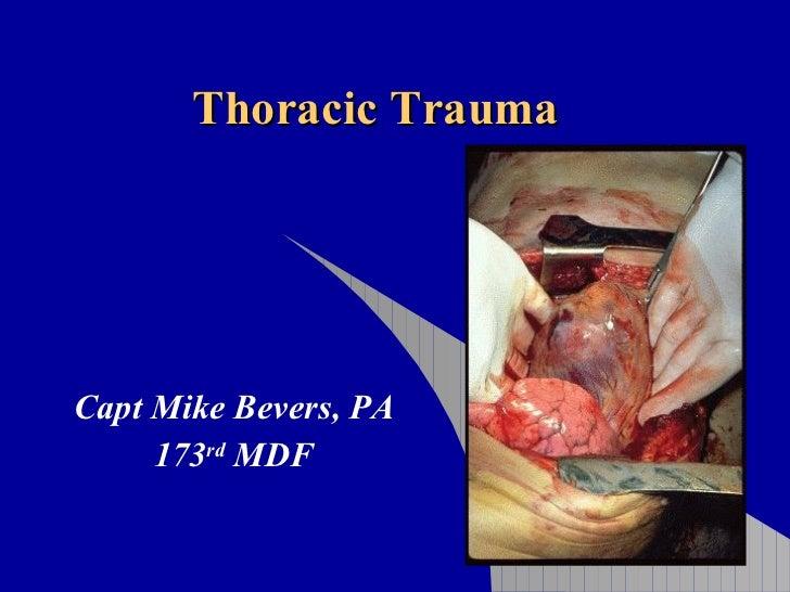 Thoracic Trauma Capt Mike Bevers, PA 173 rd  MDF
