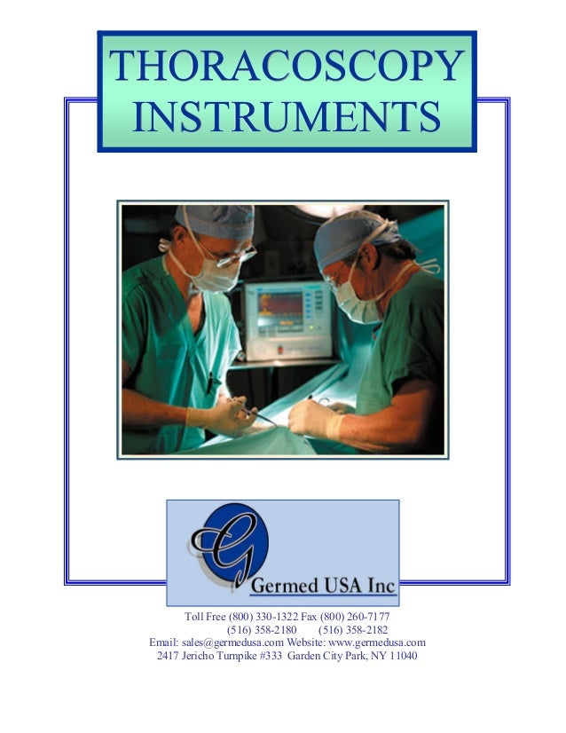 THORACOSCOPY INSTRUMENTS  Toll Free (800) 330-1322 Fax (800) 260-7177 (516) 358-2180 (516) 358-2182 Email: sales@germedusa...
