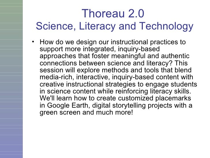 Thoreau 2.0  Science, Literacy and Technology <ul><li>How do we design our instructional practices to support more integra...