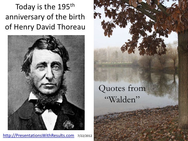 Today is the 195thanniversary of the birthof Henry David Thoreau                                                  Quotes f...