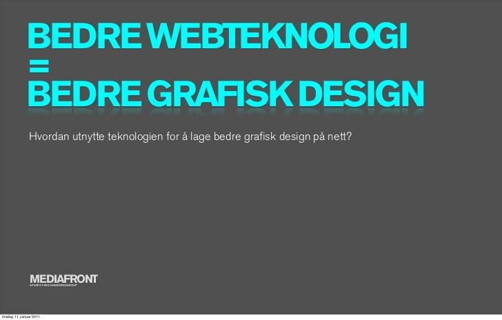 Bedre webteknologi = Bedre webdesign