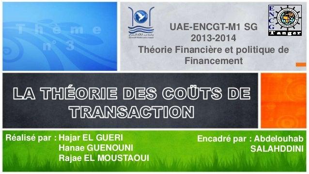 UAE-ENCGT-M1 SG  2013-2014  Théorie Financière et politique de  Financement  Encadré par : Abdelouhab  SALAHDDINI  Hajar E...