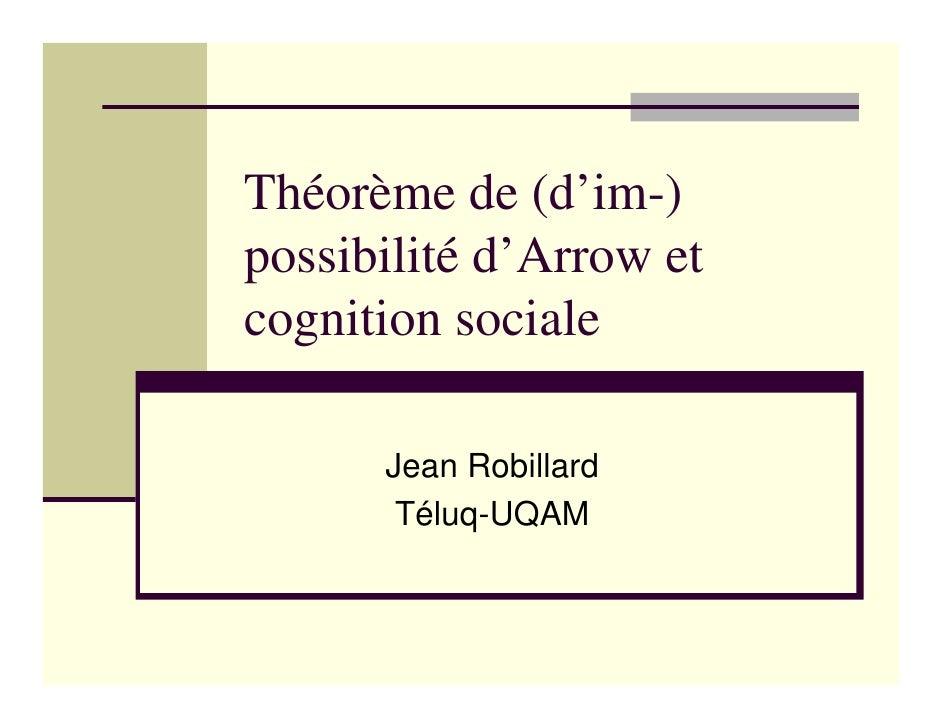 Théorème de (d'im-) possibilité d'Arrow et cognition sociale        Jean Robillard        Téluq-UQAM