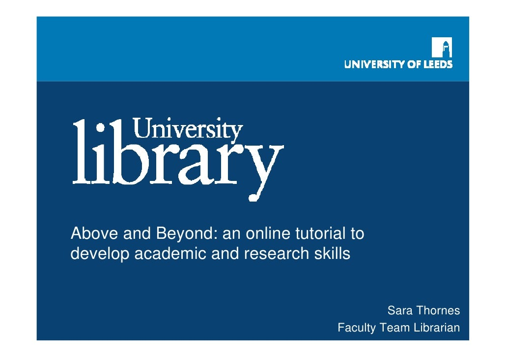 Above and Beyond: an online tutorial todevelop academic and research skills                                            Sar...