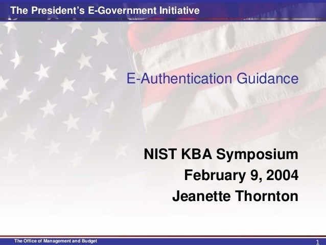 The President's E-Government Initiative                                      E-Authentication Guidance                    ...