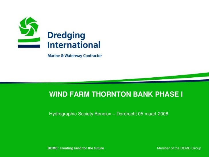 WIND FARM THORNTON BANK PHASE IHydrographic Society Benelux – Dordrecht 05 maart 2008