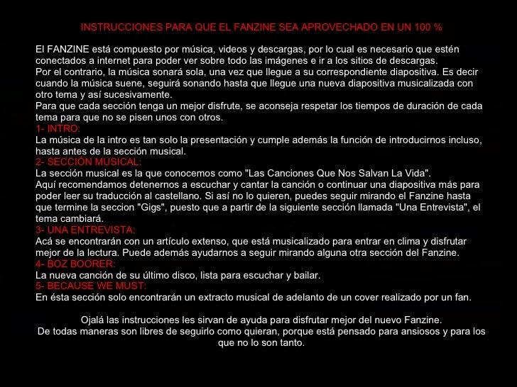 INSTRUCCIONES PARA QUE EL FANZINE SEA APROVECHADO EN UN 100 % El FANZINE está compuesto por música, videos y descargas, po...