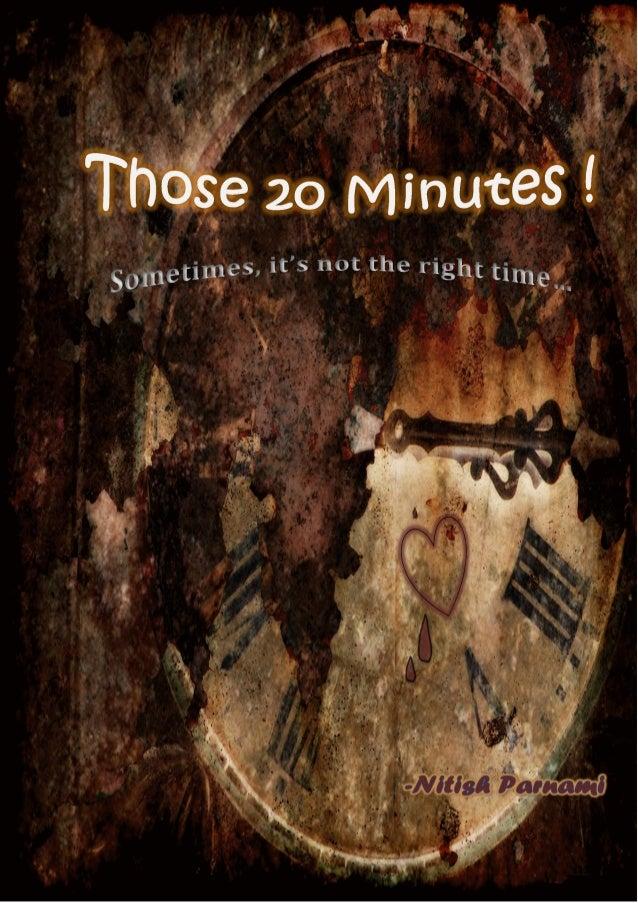 Those 20 Minutes !
