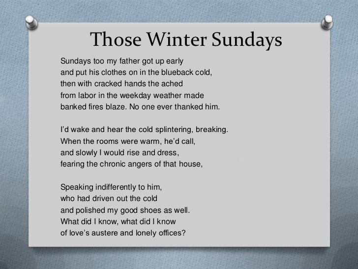 "a reading of those winter sundays Free essay: a reading of ""those winter sundays"" in robert hayden's poem ""those winter sundays"" a relationship between the speaker and the speaker's father."