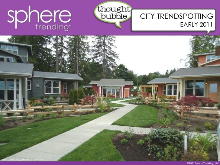 CITY TRENDSPOTTING                                         EARLY 2011THE COTTAGE COMPANY - SEATTLE                        ...
