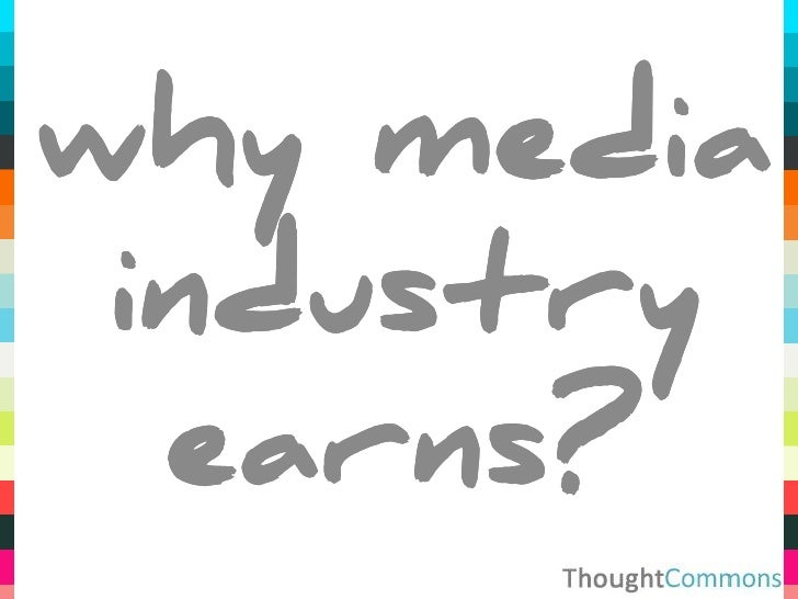 ThoughtCommons - Why Media Industry Earns?