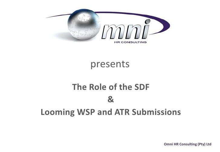 presents      The Role of the SDF              &Looming WSP and ATR Submissions                           Omni HR Consulti...