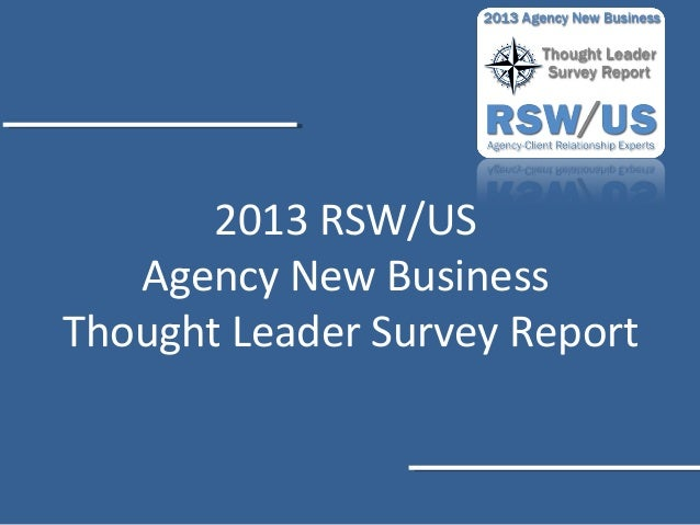 2013 RSW/US Agency New Business Thought Leader Survey Report