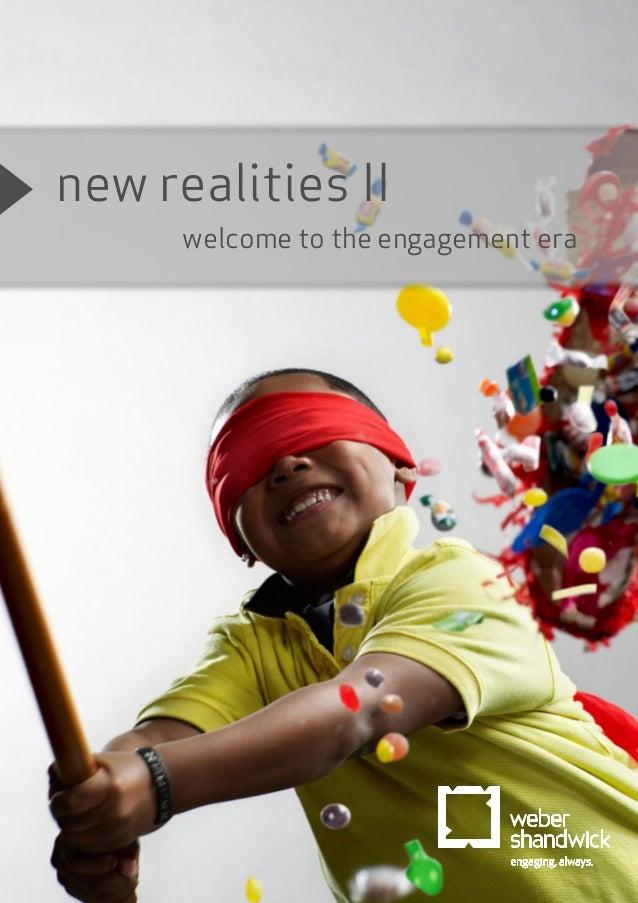 new realities II welcome to the engagement era