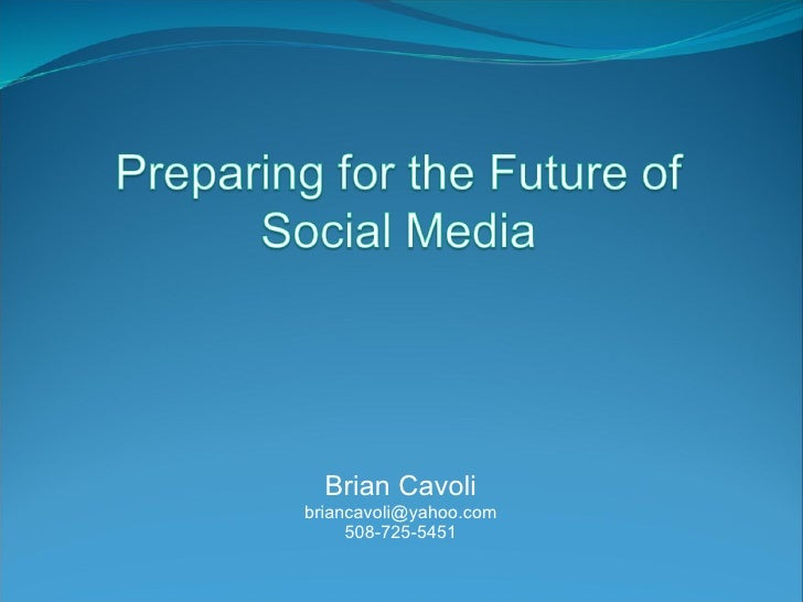 Brian Cavoli [email_address] 508-725-5451