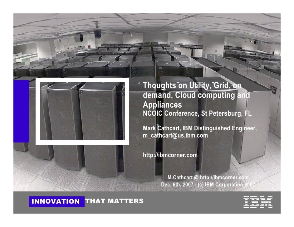 Thoughts on Utility, Grid, on                       demand, Cloud computing and                       Appliances          ...