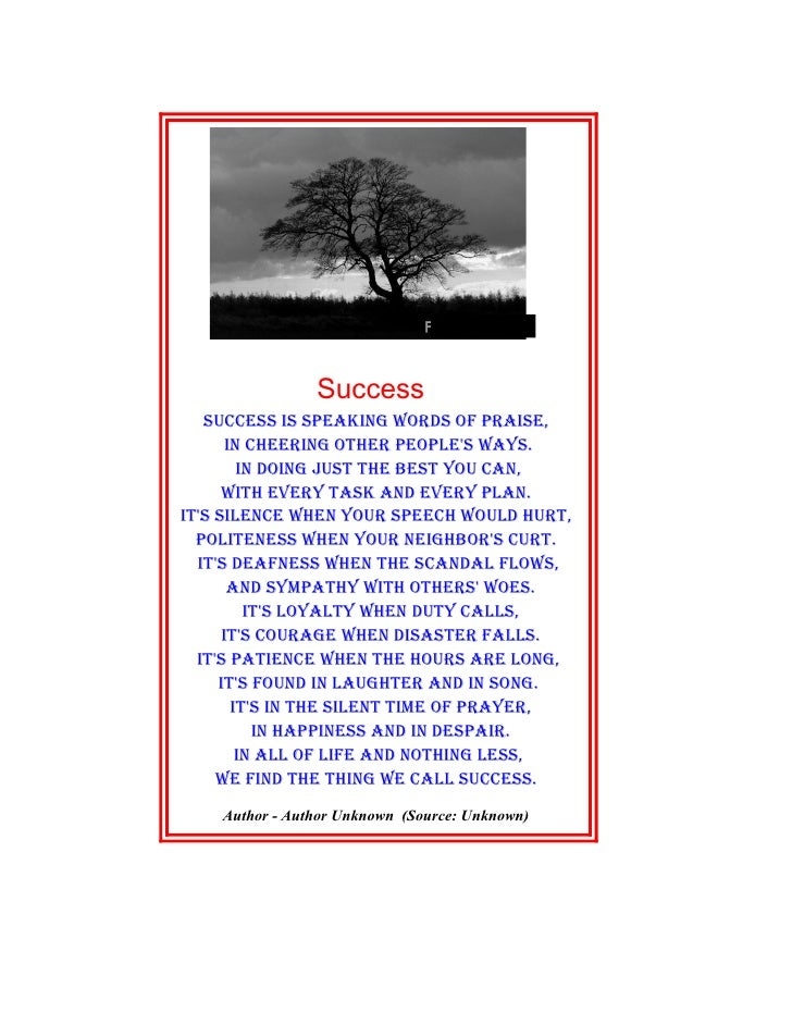 Success    SucceSS iS Speaking wordS of praiSe,        in cheering other people'S wayS.          in doing juSt the beSt yo...