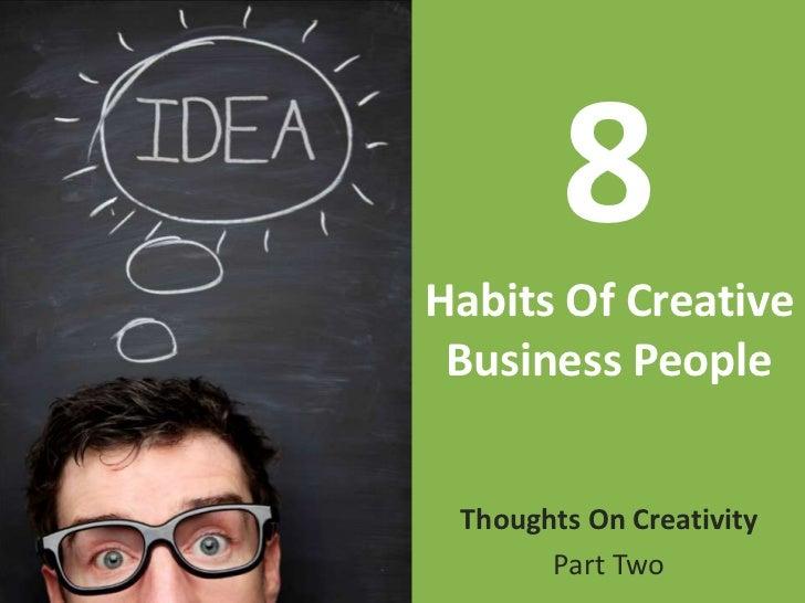 8 Habits Of Creative People