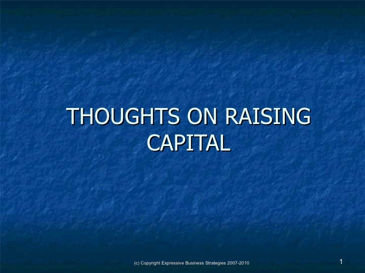 THOUGHTS ON RAISING CAPITAL