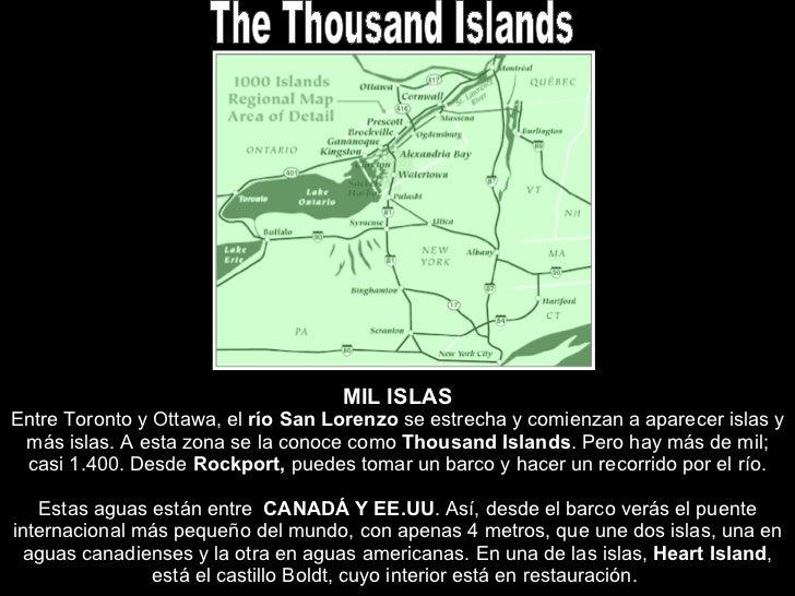 The Thousand Islands MIL ISLAS Entre Toronto y Ottawa, el  río San Lorenzo  se estrecha y comienzan a aparecer islas y más...
