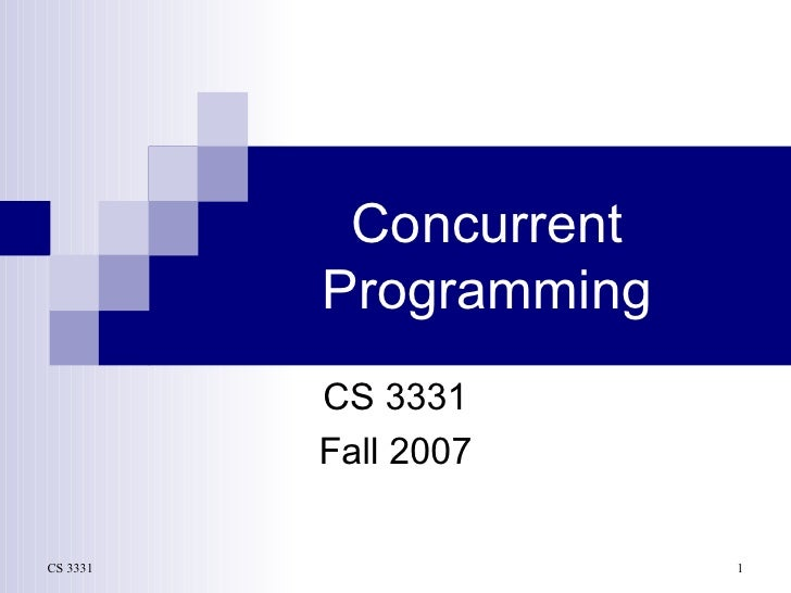 Concurrent Programming CS 3331 Fall 2007
