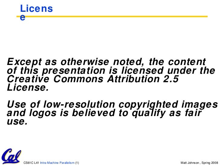 License <ul><li>Except as otherwise noted, the content of this presentation is licensed under the Creative Commons Attribu...