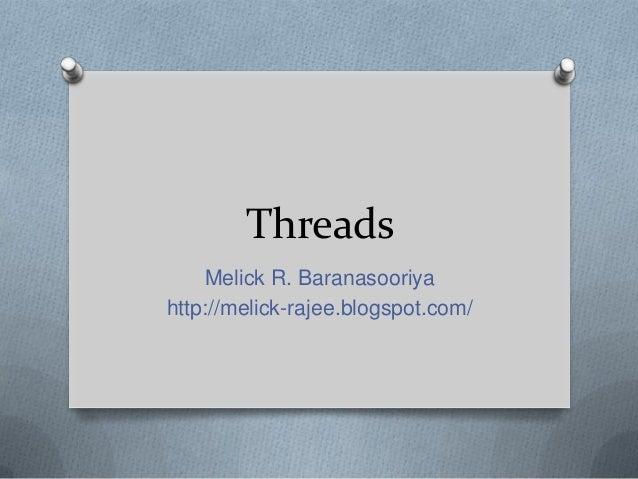 Threads    Melick R. Baranasooriyahttp://melick-rajee.blogspot.com/