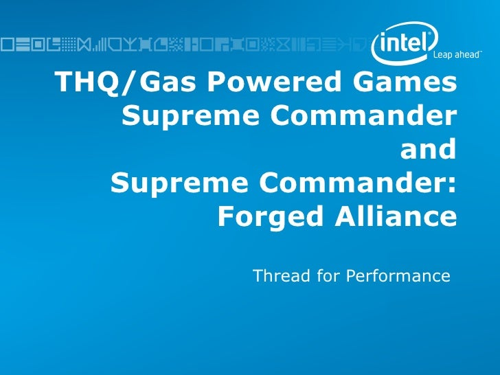 THQ/Gas Powered Games Supreme Commander and Supreme Commander: Forged Alliance Thread for Performance