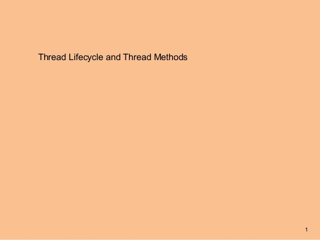 Thread Lifecycle and Thread Methods                                      1
