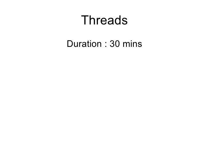 ThreadsDuration : 30 mins