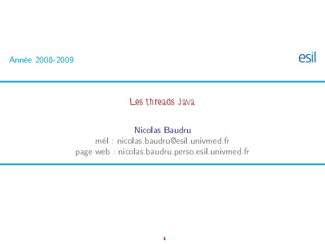 Année 2008-2009                                Les threads Java                                  Nicolas Baudru           ...