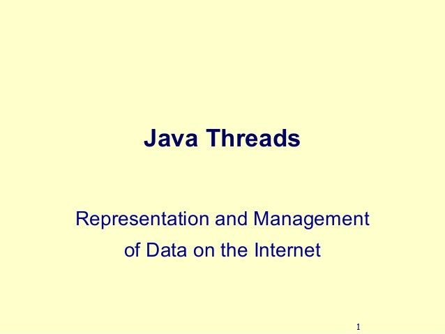 1 Java Threads Representation and Management of Data on the Internet