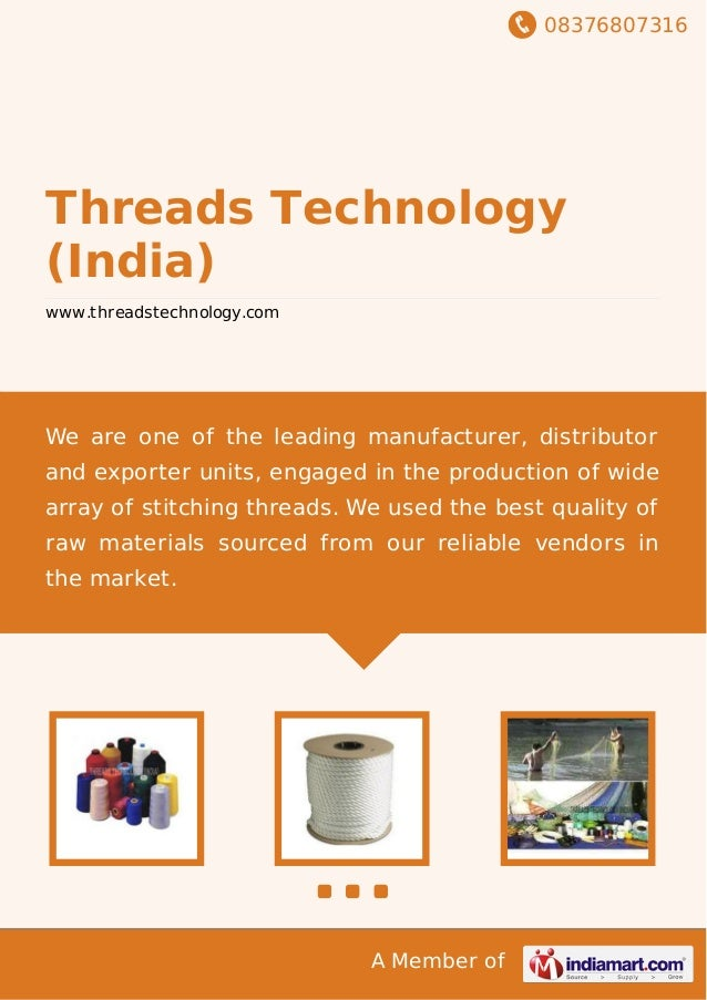 08376807316 A Member of Threads Technology (India) www.threadstechnology.com We are one of the leading manufacturer, distr...