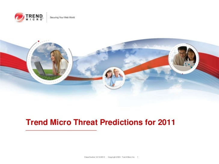 Trend Micro Threat Predictions for 2011<br />Classification 12/16/2010<br />1<br />