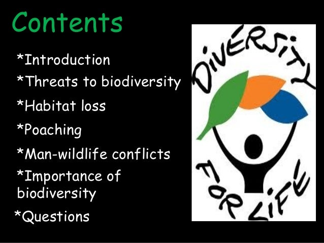 importance and threats of to biodiversity Human influence and threat to biodiversity and sustainable  people, which is  particularly important for its application to the action of sustainable, uses systems .