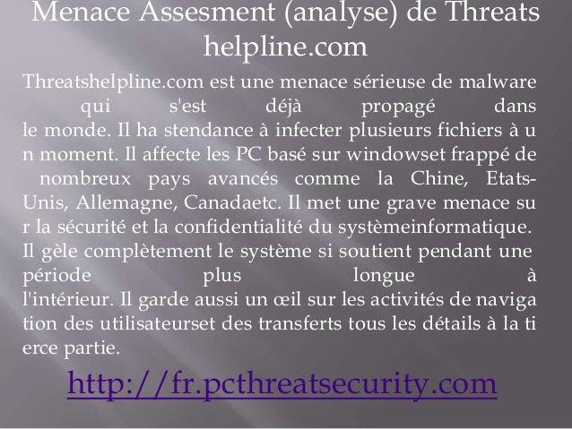 Menace Assesment (analyse) de Threats helpline.com Threatshelpline.com est une menace sérieuse de malware qui s'est déjà p...