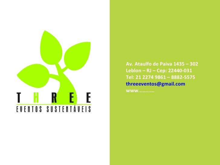 Av. Ataulfo de Paiva 1435 – 302 Leblon – RJ – Cep: 22440-031 Tel: 21 2274 9861 – 8882-5575 [email_address] www...........
