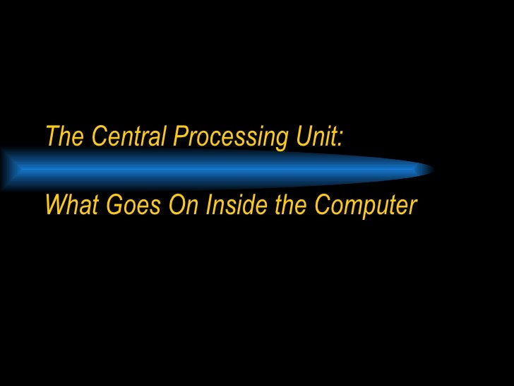 Three   Central Processing Unit