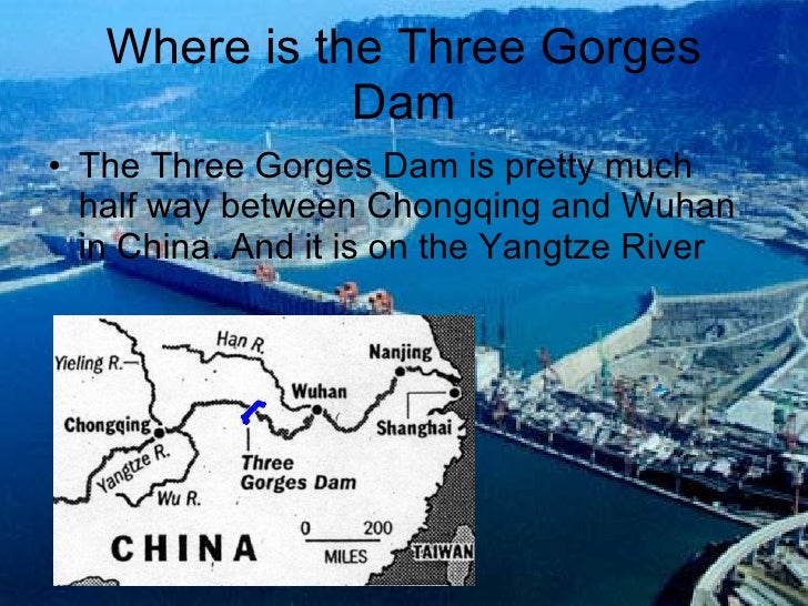 three gorges dam essay example The three gorges dam is a hydroelectric gravity dam that spans the yangtze river by or design for example, the hanging coffins site high in the shen nong gorge.