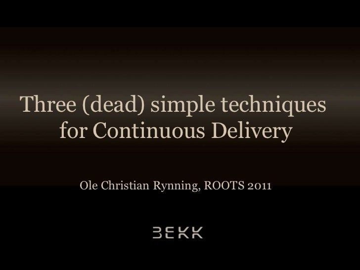 Three Simple Techniques for Continuous Delivery