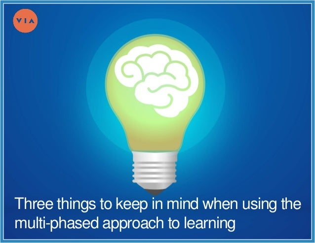 Three things to keep in mind when using the multi-phased approach to learning