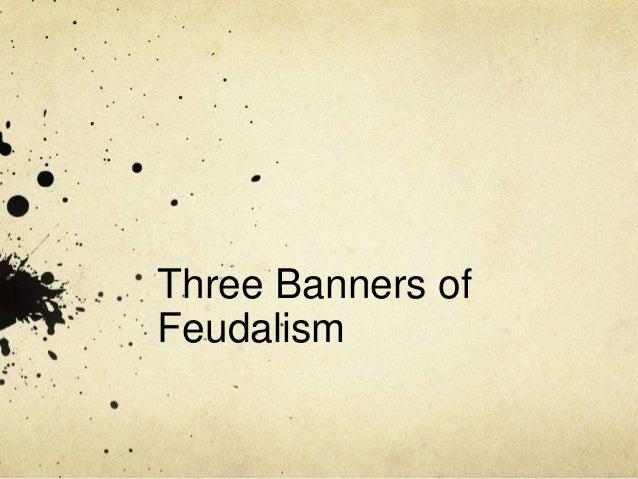 Three Banners of Feudalism