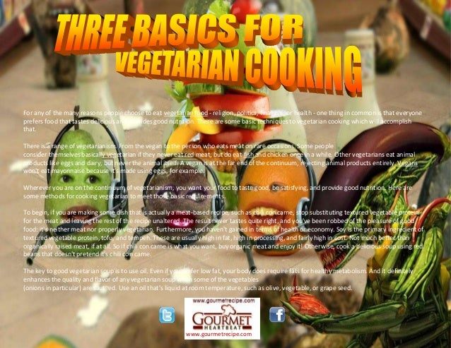 For any of the many reasons people choose to eat vegetarian food - religion, politics, finances, or health - one thing in ...