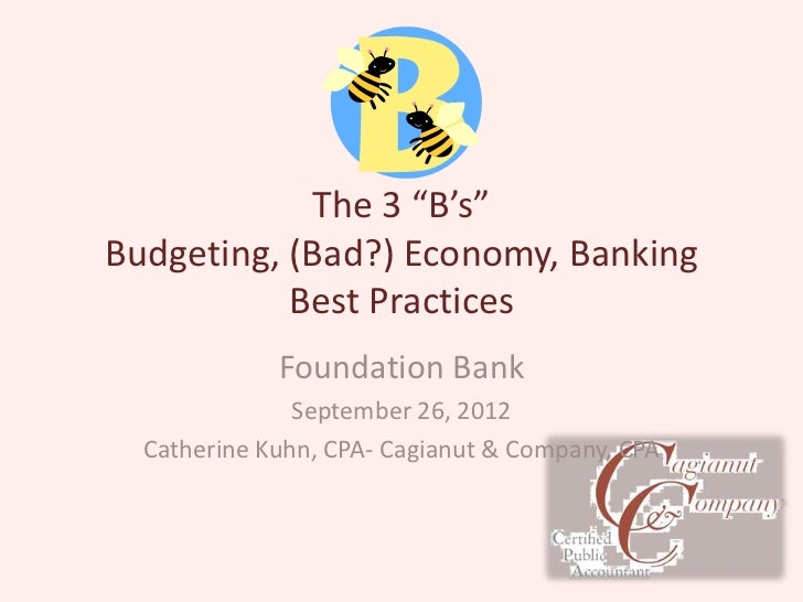 Three B's  Budgeting (Bad) economy  Banking  foundation bank 09 26-12