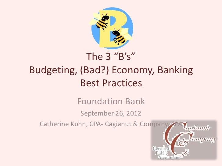 Three B's  Budgeting (Bad) economy  Banking  foundation bank 09 26-12