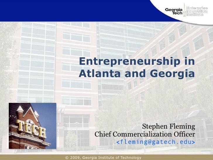 Entrepreneurship in       Atlanta and Georgia                                Stephen Fleming                Chief Commerci...