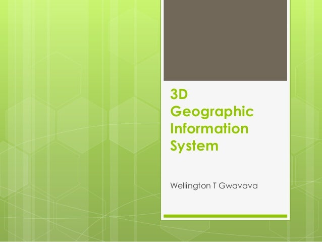 Three dimensional (3D) GIS