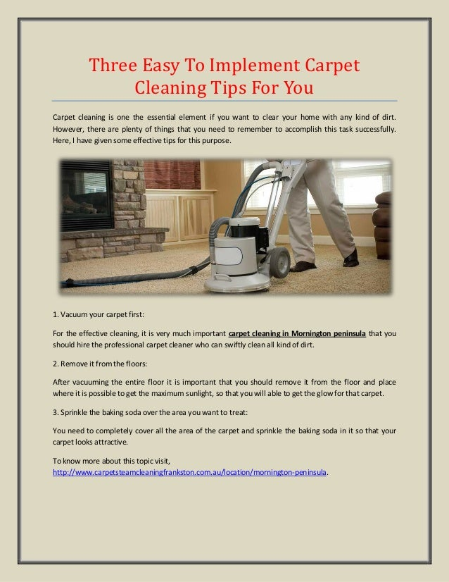 Three Easy To Implement Carpet Cleaning Tips For You