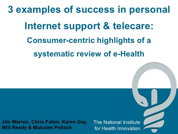 3 examples of success in personal Internet support & telecare: Consumer-centric highlights of a systematic review of e-Hea...